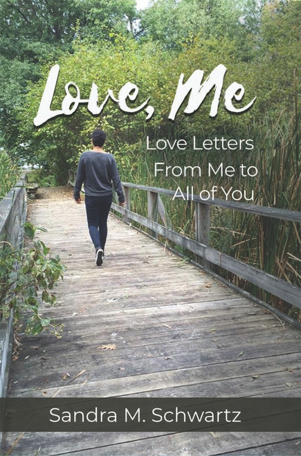 Love, Me:  Love Letters from Me to All of You