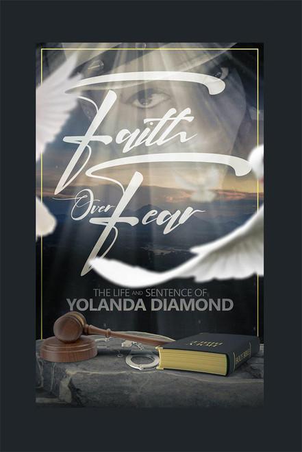 Faith Over Fear: The Life and Sentence of Yolanda Diamond - eBook