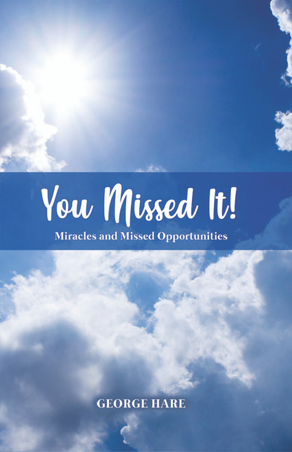 You Missed It!: Miracles and Missed Opportunities