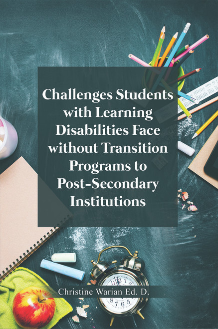 Challenges Students with Learning Disabilities Face without Transition Programs to Post-Secondary Institutions