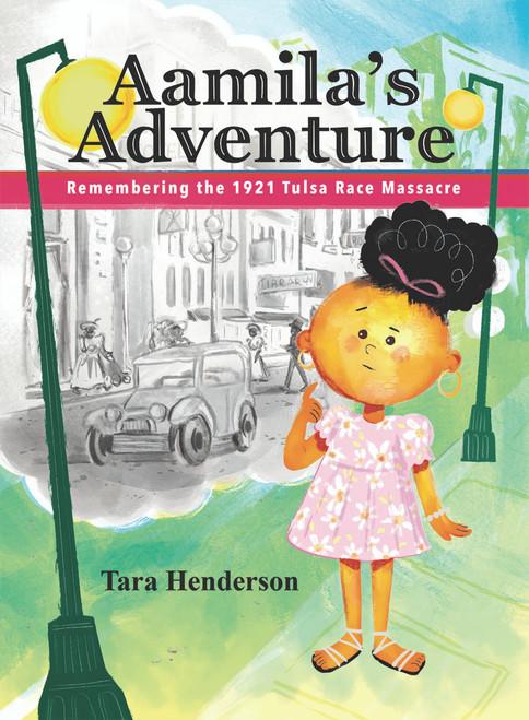 Aamila's Adventure: Remembering the 1921 Tulsa Race Massacre - eBook