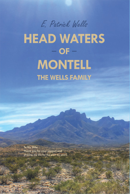 Head Waters of Montell: The Wells Family