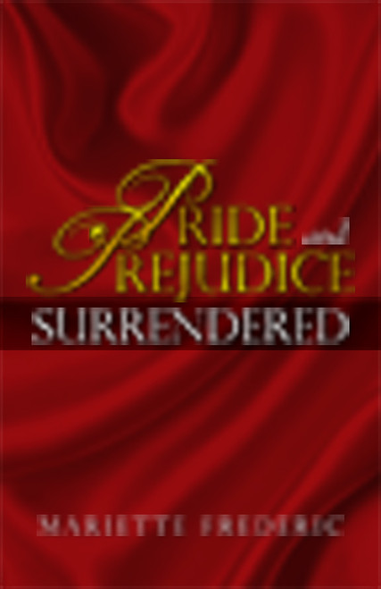 Pride and Prejudice Surrendered