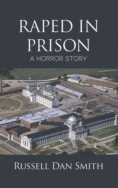 Raped in Prison: A Horror Story - eBook
