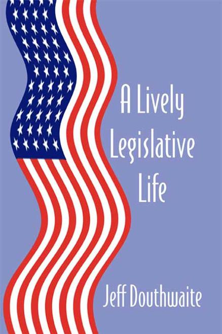 A Lively Legislative Life