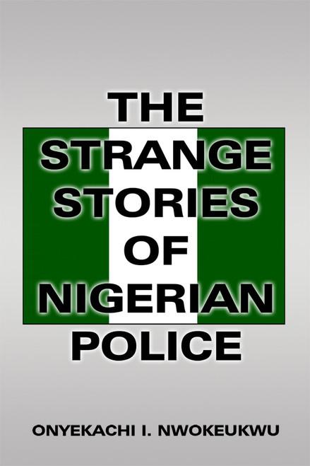 The Strange Stories of Nigerian Police