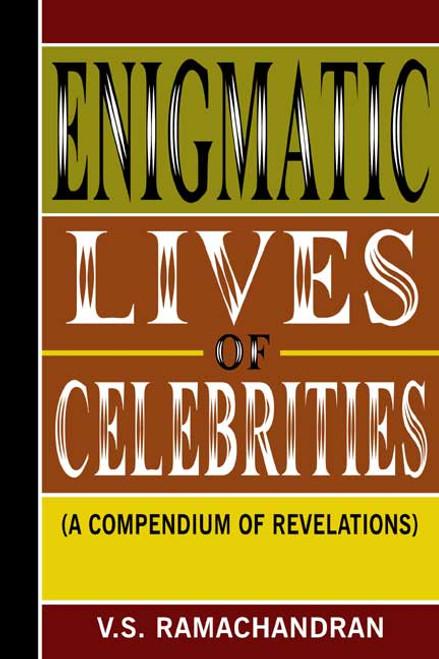 Enigmatic Lives of Celebrities (A Compendium of Revelations)