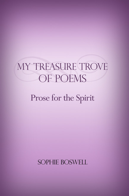 My Treasure Trove of Poems: Prose for the Spirit