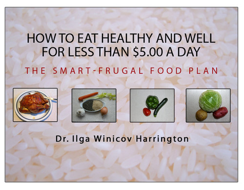 How to Eat Healthy and Well for Less Than $5.00 a Day: The Smart-Frugal Food Plan