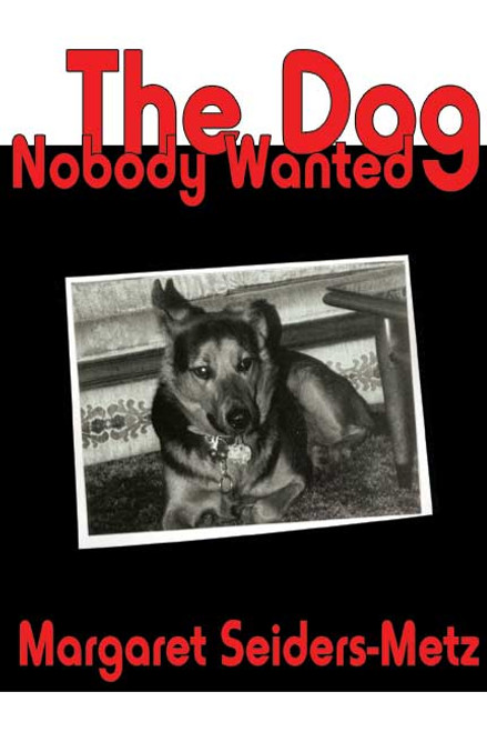 The Dog Nobody Wanted