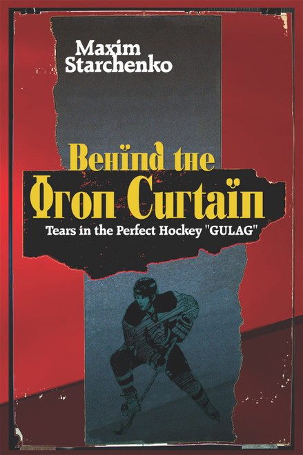 """Behind the Iron Curtain: Tears in the Perfect Hockey """"GULAG"""""""