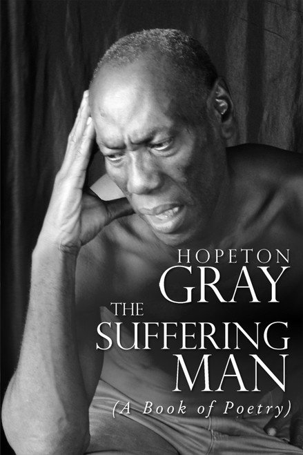 The Suffering Man (A Book of Poetry)