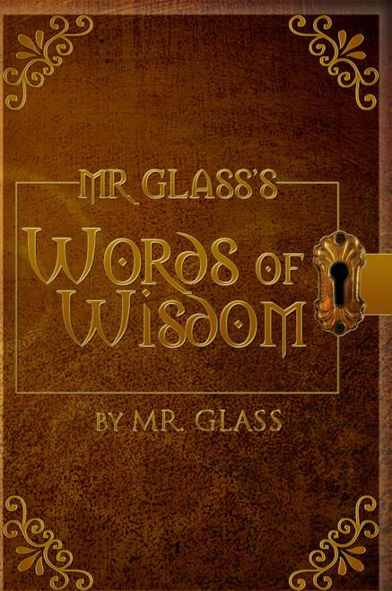 Mr. Glass's Words of Wisdom