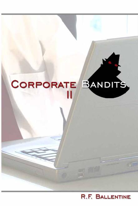 Corporate Bandits II