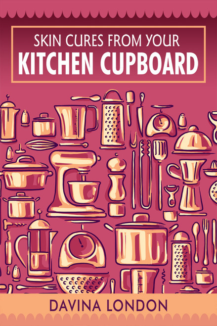 Skin Cures from Your Kitchen Cupboard