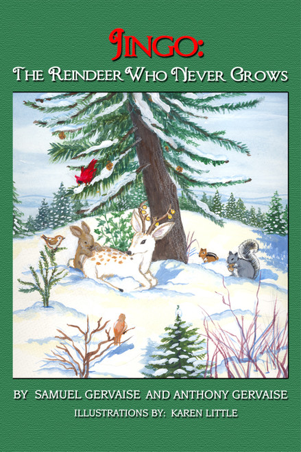 Jingo: The Reindeer Who Never Grows, with illustrations by Karen Little