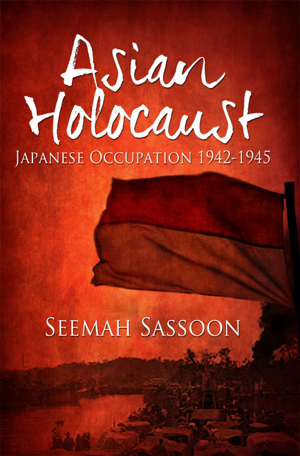Asian Holocaust: Japanese Occupation 1942-1945