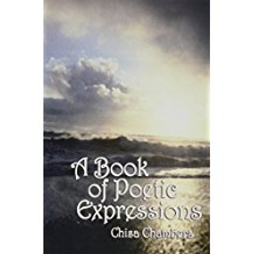 A Book of Poetic Expressions by Chisa Chambers
