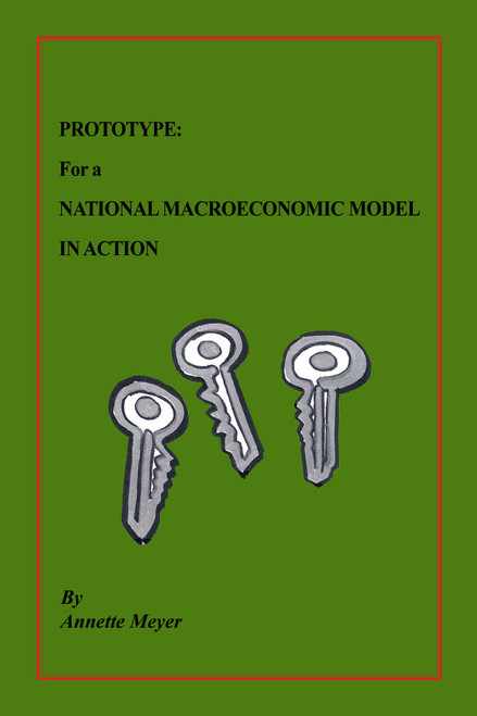 PROTOTYPE FOR A NATIONAL MACROECONOMIC MODEL IN ACTION
