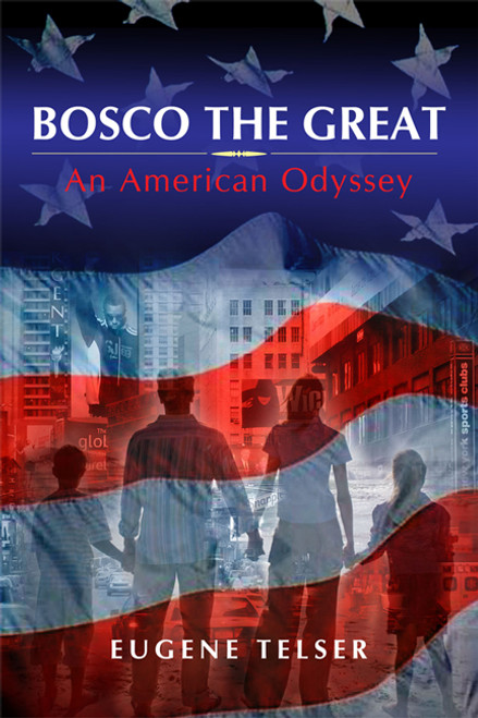Bosco The Great: An American Odyssey