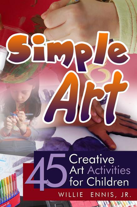 Simple Art: 45 Creative Art Activities for Children