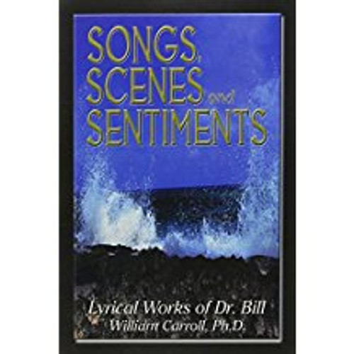 Songs, Scenes and Sentiments by William Carroll