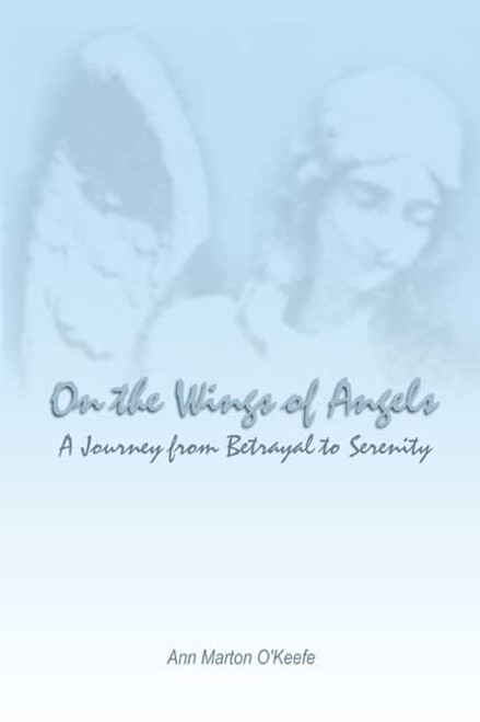 On the Wings of Angels: A Journey from Betrayal to Serenity