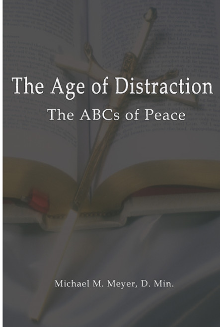 The Age of Distraction: The ABCs of Peace