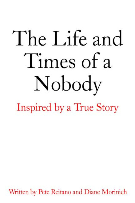 The Life and Times of a Nobody: Inspired by a True Story