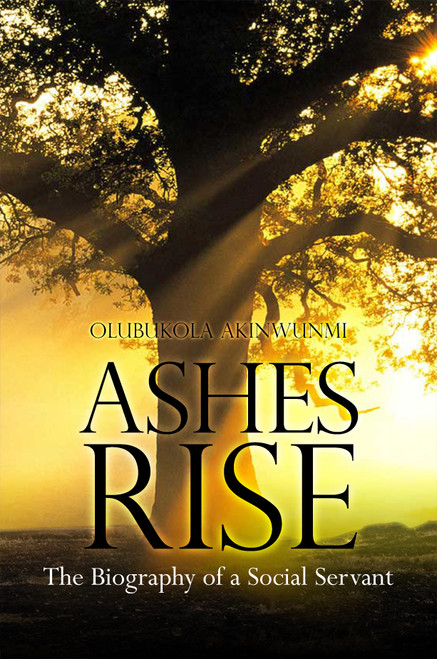 Ashes Rise: The Biography of a Social Servant