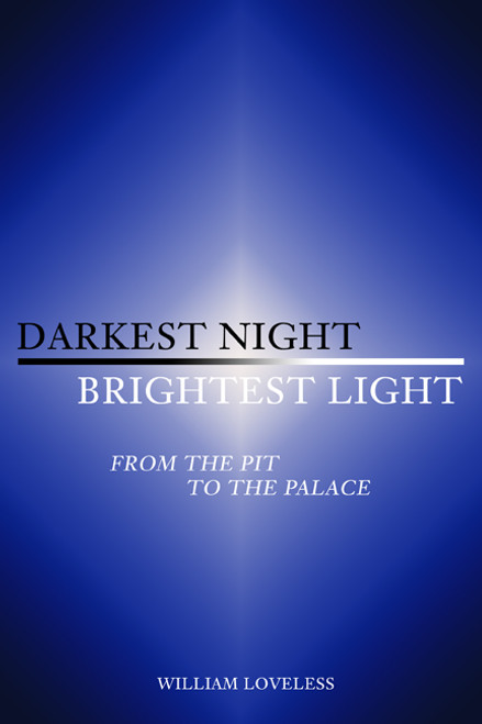 Darkest Night, Brightest Light: From the Pit to the Palace