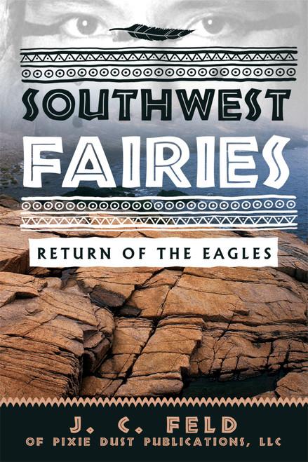 SOUTHWEST FAIRIES: RETURN OF THE EAGLES