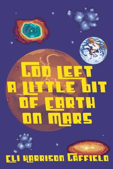 God Left a Little Bit of Earth on Mars