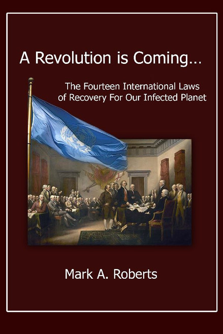 A Revolution is Coming… The Fourteen International Laws of Recovery For Our Infected Planet