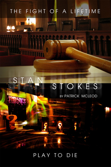 Stan Stokes: The Fight of a Lifetime, Play to Die