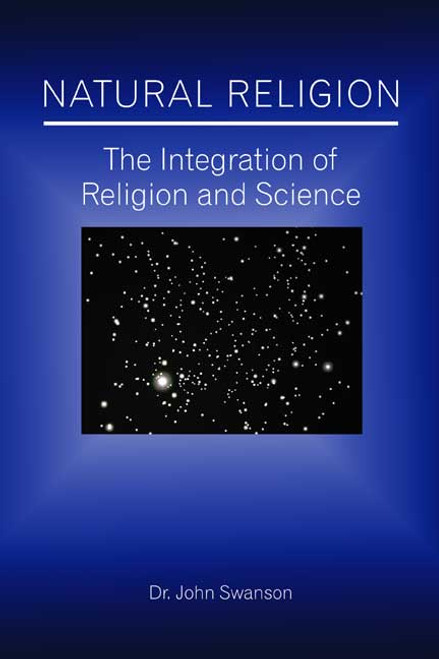 Natural Religion: The Integration of Religion and Science
