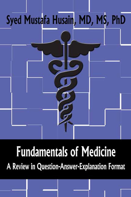 Fundamentals of Medicine: A Review in Question-Answer-Explanation Format