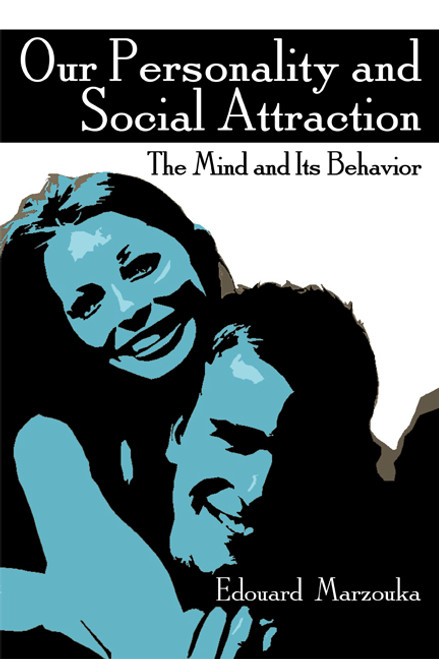 Our Personality and Social Attraction: The Mind and Its Behavior