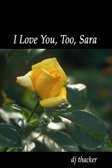 I Love You, Too, Sara