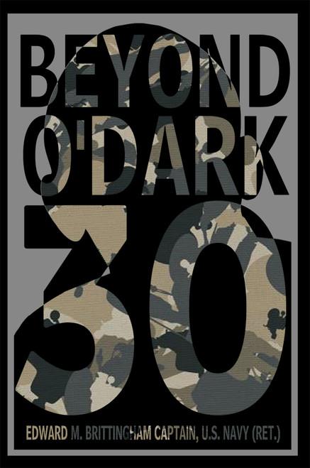 Beyond O'Dark 30