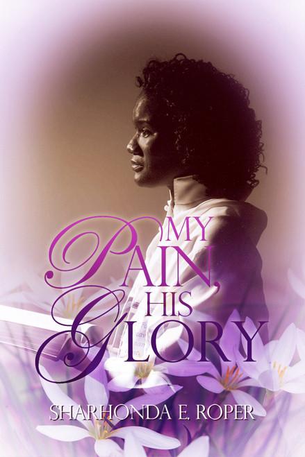 My Pain, His Glory