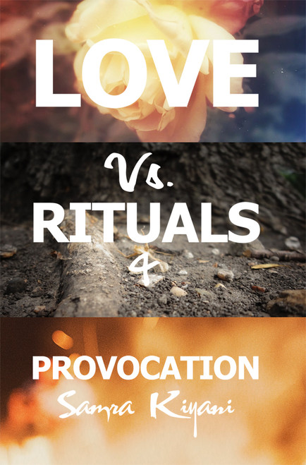 Love Vs. Rituals & Provocation