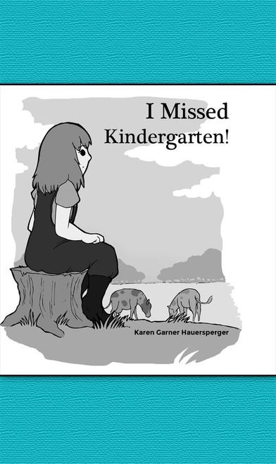 I Missed Kindergarten!