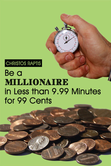 Be a Millionaire in Less than 9.99 Minutes for 99 Cents