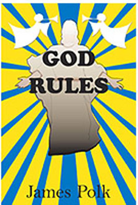 God Rules by James Polk