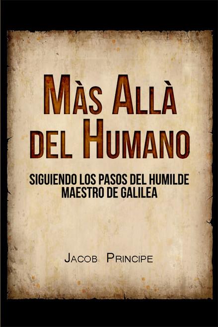 Màs Allà del Humano: SIGUIENDO LOS PASOS DEL HUMILDE MAESTRO DE GALILEA