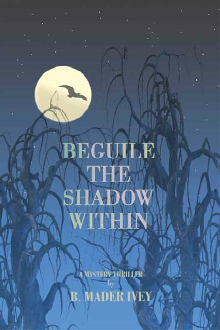 Beguile the Shadow Within