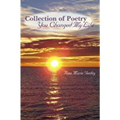 Collection of Poetry: You Changed My Life