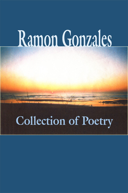 Collection of Poetry (Ramon Gonzales)