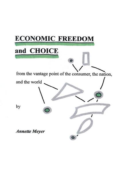 ECONOMIC FREEDOM and CHOICE